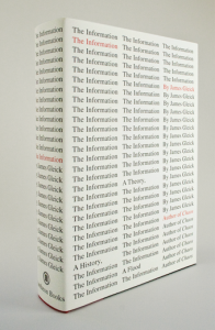 The Information, by James Gleick (Pantheon, 2011)