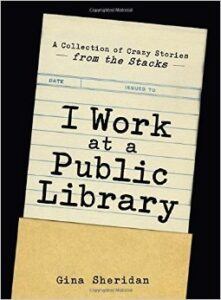 I work at the public library