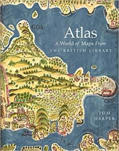 Atg Book Of The Week Atlas A World Of Maps From The British