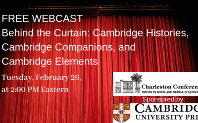 Free Webcast – Behind the Curtain: Cambridge Histories, Cambridge Companions, and Cambridge Elements