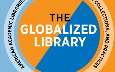 ATG Book of the Week:  The Globalized Library: American Academic Libraries and International Students, Collections, and Practices