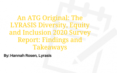 The LYRASIS Diversity, Equity and Inclusion 2020 Survey Report: Findings and Takeaways-An ATG Original