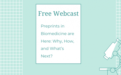 Free Webcast: Preprints in Biomedicine are Here: Why, How, and What's Next?